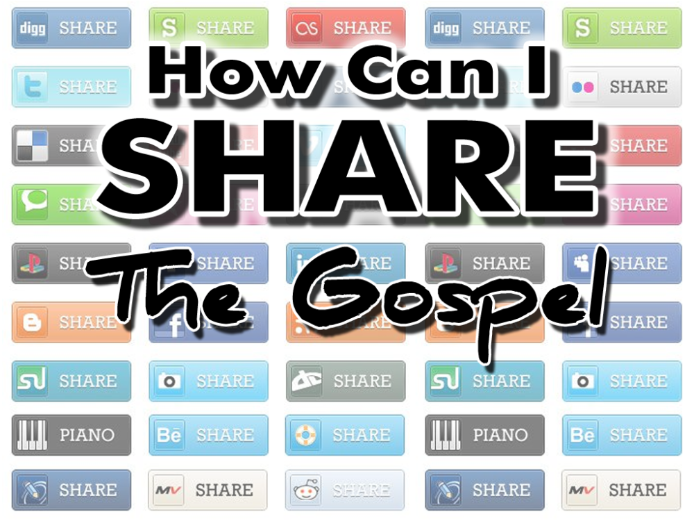 How Can I Share the Gospel